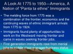 a look at 1775 to 1950 america a nation of panta ta ethne immigrants3