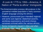 a look at 1775 to 1950 america a nation of panta ta ethne immigrants5