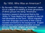 by 1950 who was an american