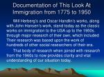 documentation of this look at immigration from 1775 to 1950