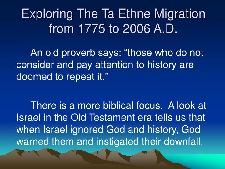 Exploring the ta ethne migration from 1775 to 2006 a d