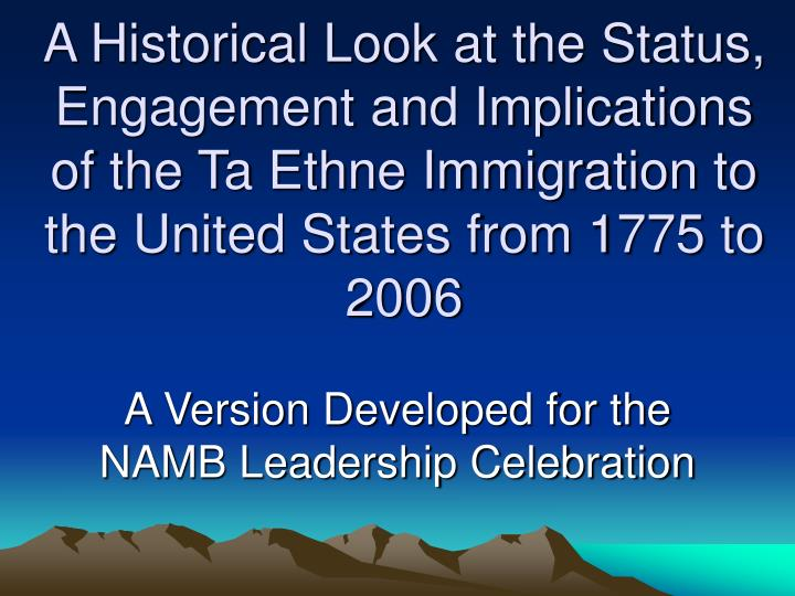 A Historical Look at the Status, Engagement and Implications of the Ta Ethne Immigration to the Unit...