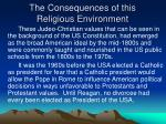 the consequences of this religious environment1