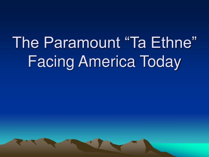 "The Paramount ""Ta Ethne"""