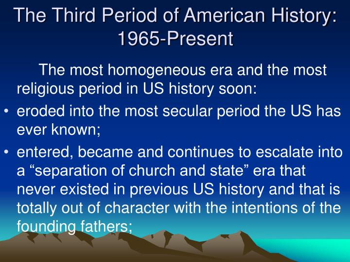 The Third Period of American History: 1965-Present
