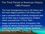 the third period of american history 1965 present1