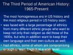 the third period of american history 1965 present2
