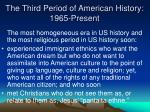 the third period of american history 1965 present3