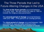 the three periods that led to future altering changes in the usa