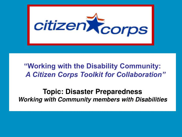 """Working with the Disability Community:"