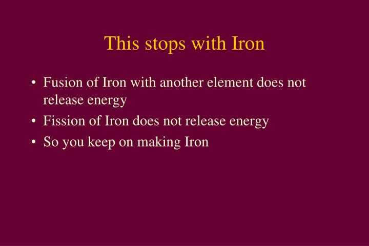 This stops with Iron