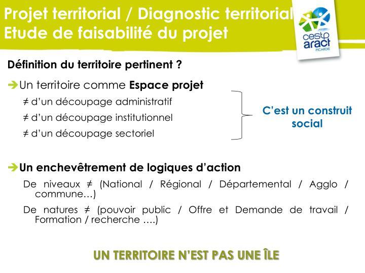 Projet territorial / Diagnostic territorial / Etude de faisabilité du projet
