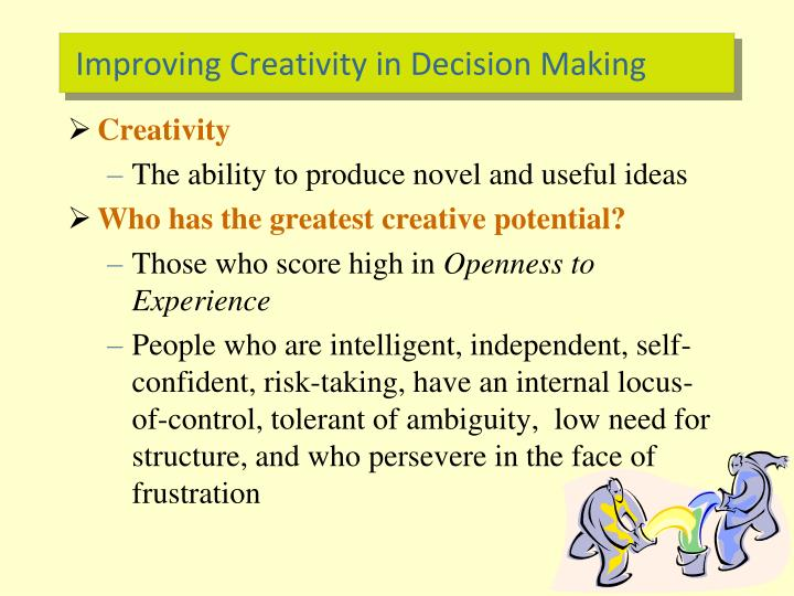 Improving Creativity in Decision Making