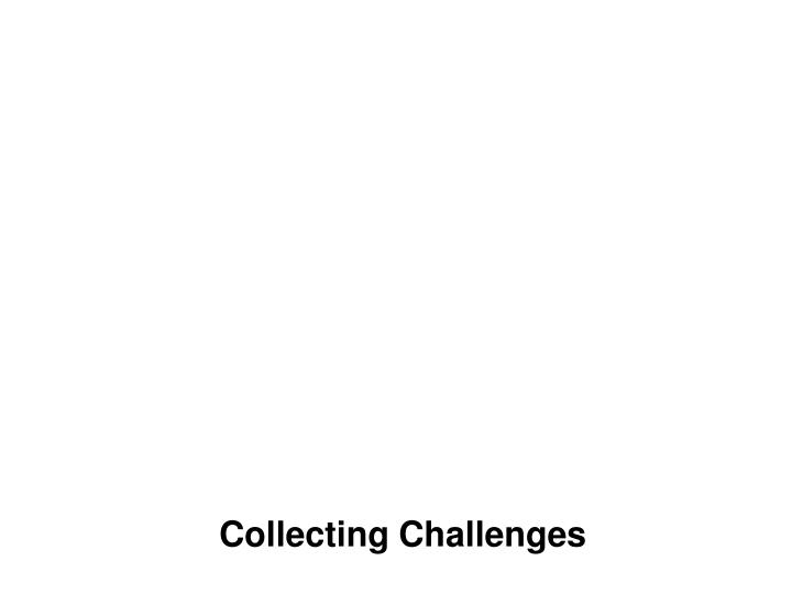 Collecting Challenges