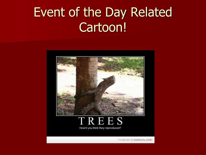Event of the Day Related Cartoon!