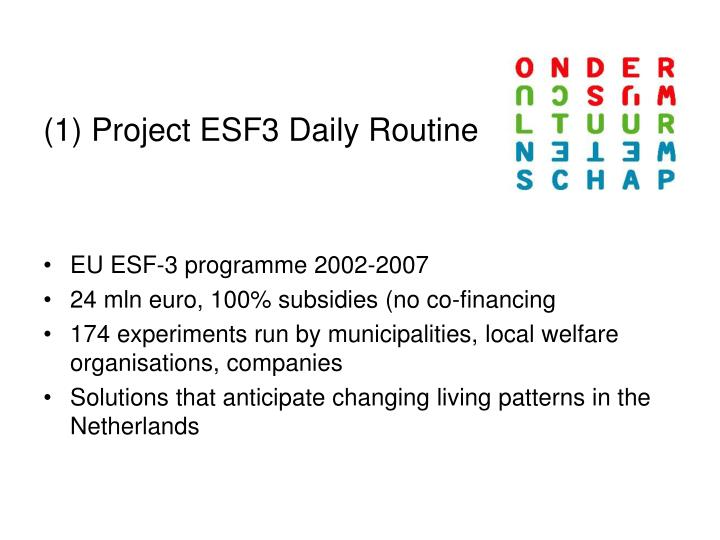 (1) Project ESF3 Daily Routine