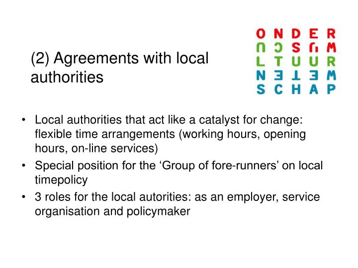 (2) Agreements with local authorities