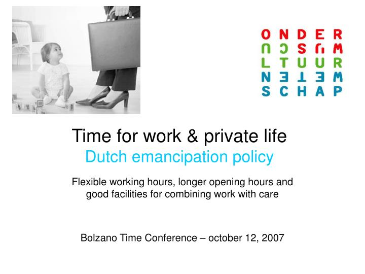 Time for work private life dutch emancipation policy