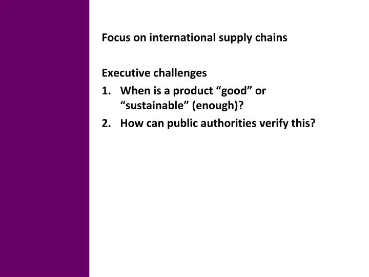 Focus on international supply chains