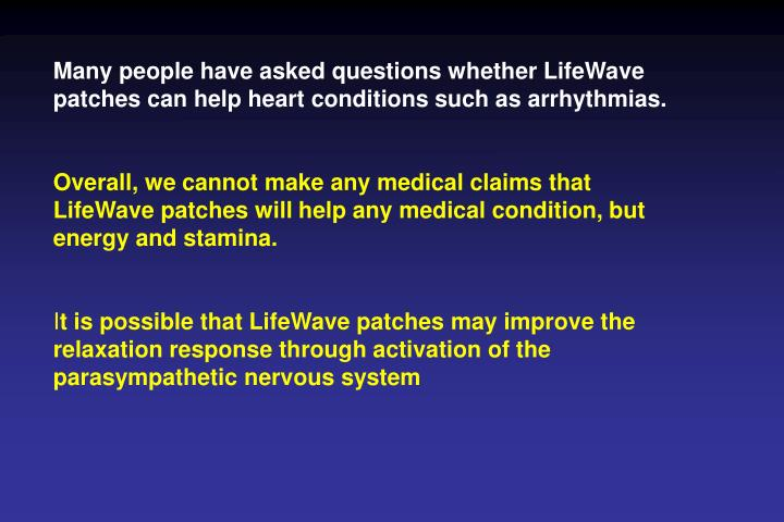 Many people have asked questions whether LifeWave patches can help heart conditions such as arrhythmias.