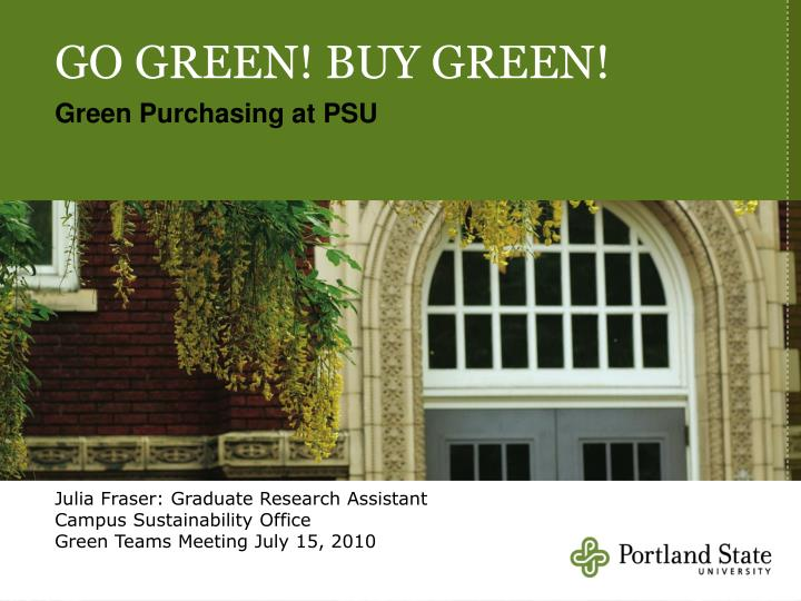 GO GREEN! BUY GREEN!