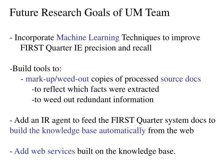 Future Research Goals of UM Team