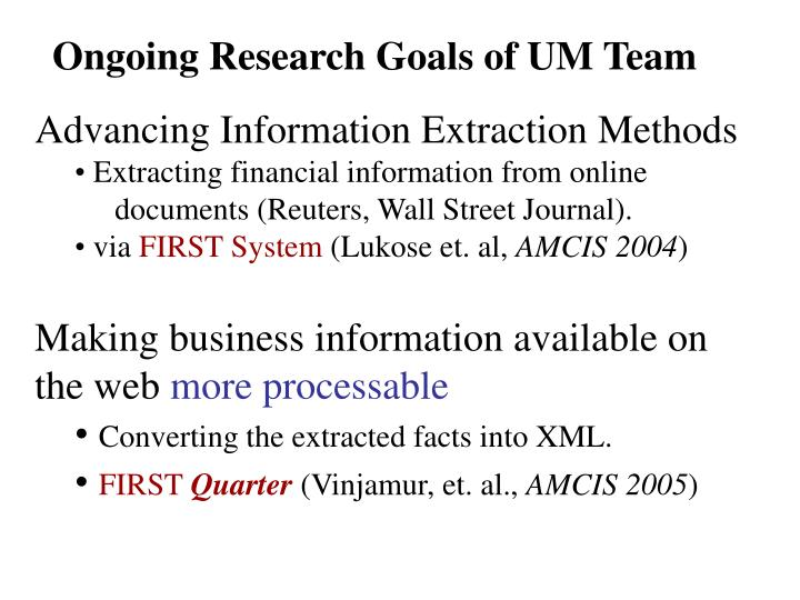 Ongoing Research Goals of UM Team