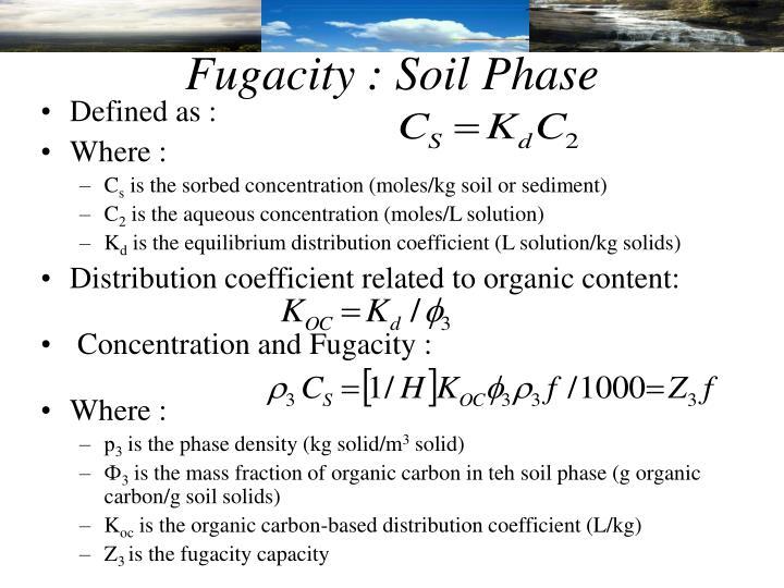 Fugacity : Soil Phase