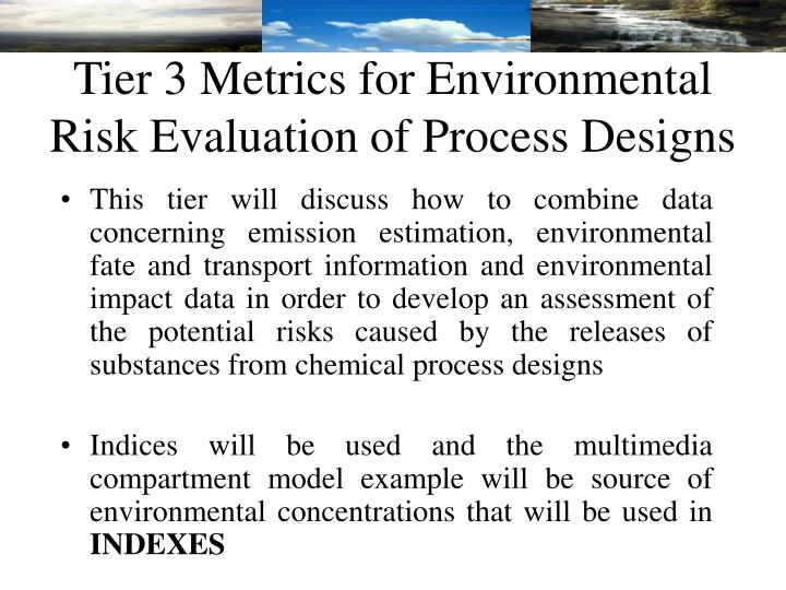 Tier 3 Metrics for Environmental Risk Evaluation of Process Designs