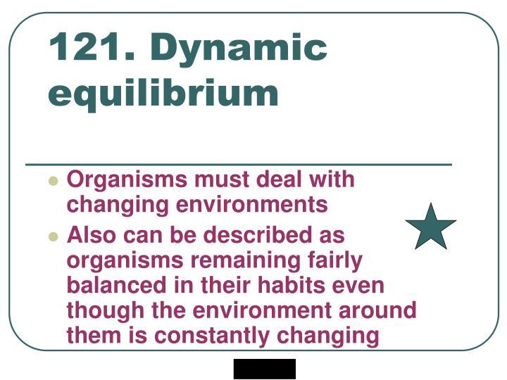 121. Dynamic equilibrium