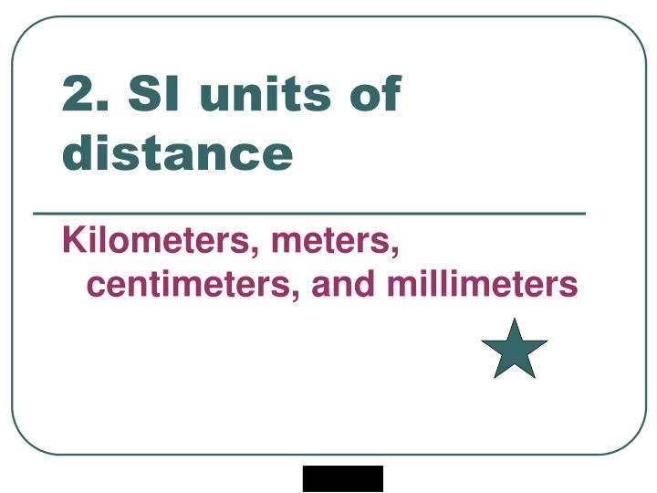 2 si units of distance