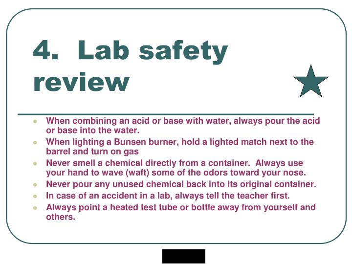 4.  Lab safety review