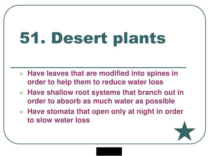 51. Desert plants