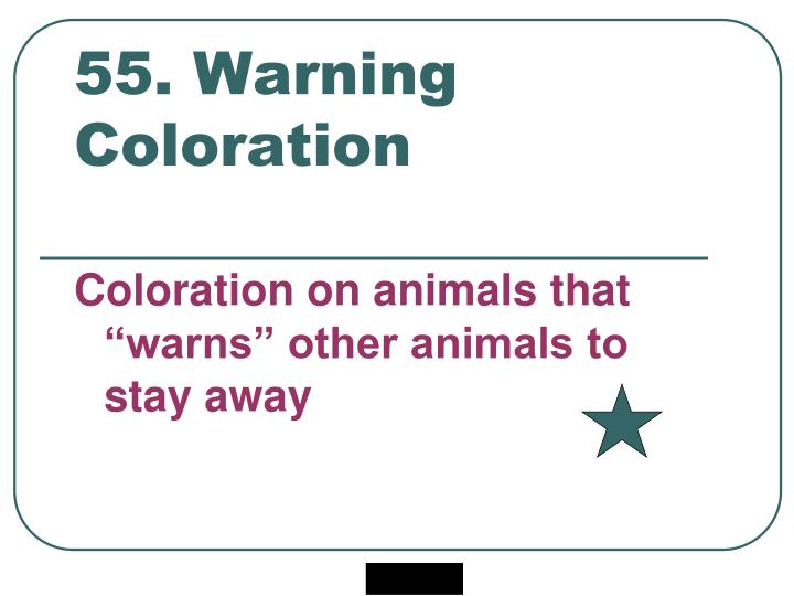 55. Warning Coloration