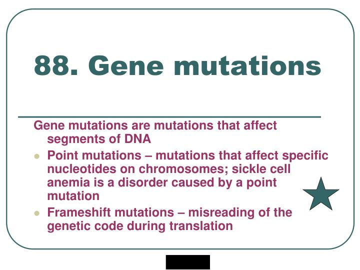 88. Gene mutations