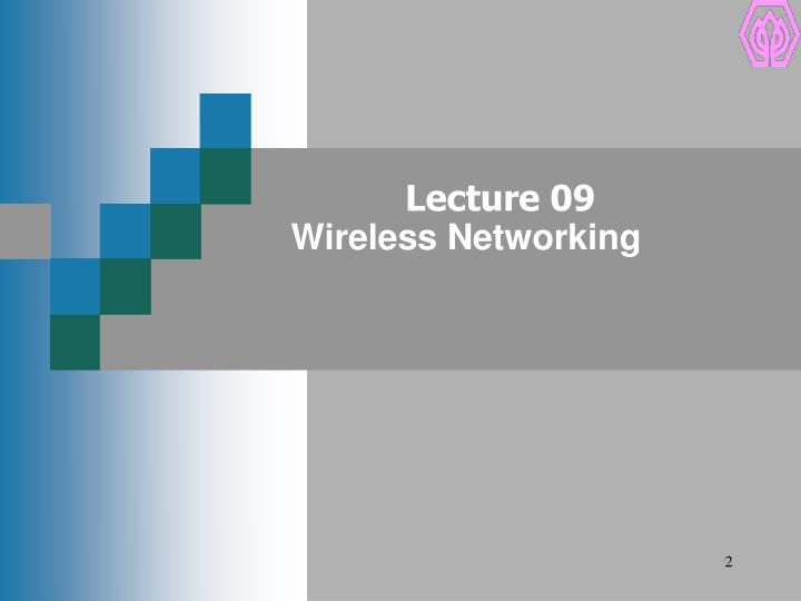 Lecture 09 wireless networking