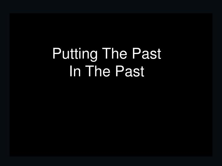 Putting The Past
