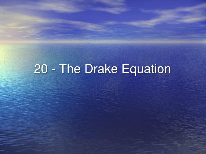 20 the drake equation