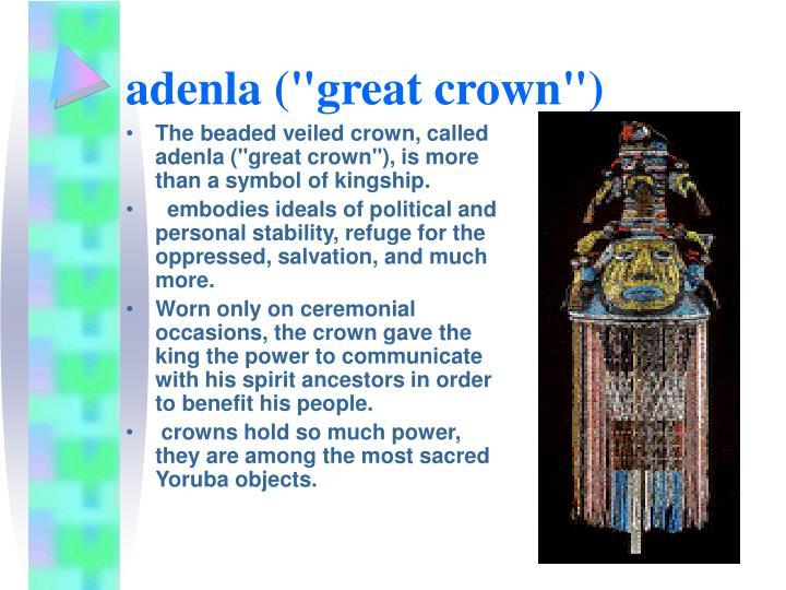 "adenla (""great crown"")"