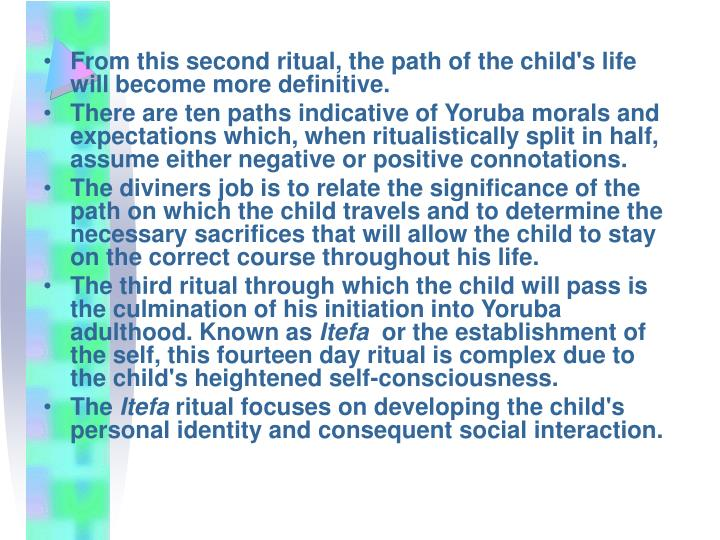 From this second ritual, the path of the child's life will become more definitive.