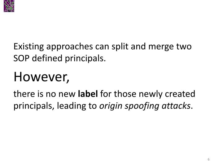 Existing approaches can split and merge two SOP defined principals.