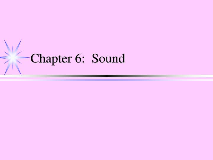Chapter 6 sound
