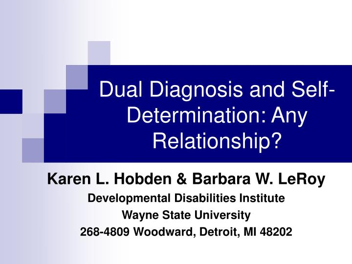 Dual diagnosis and self determination any relationship