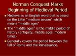 norman conquest marks beginning of medieval period