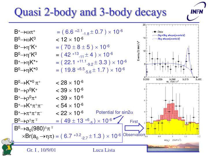 Quasi 2-body and 3-body decays