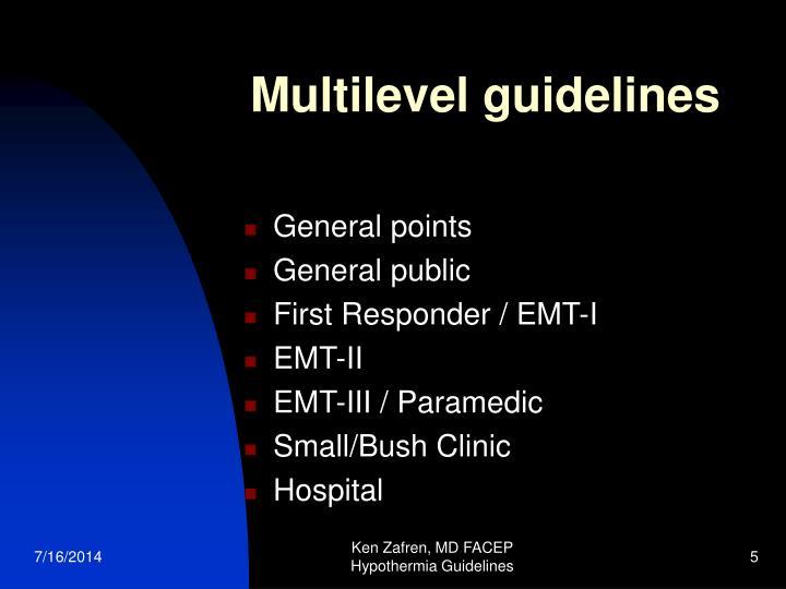 Multilevel guidelines