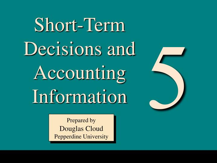 Short-Term Decisions and Accounting Information