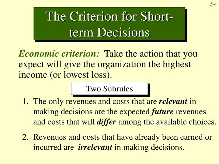 The Criterion for Short-term Decisions