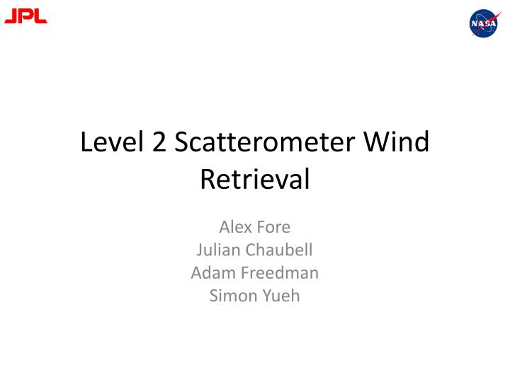 Level 2 Scatterometer Wind Retrieval
