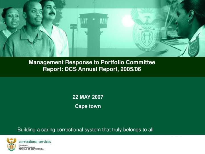 Management Response to Portfolio Committee Report: DCS Annual Report, 2005/06